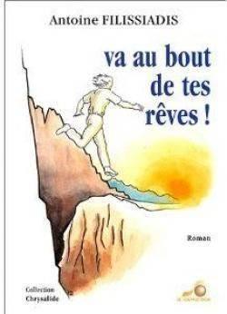 Antoine Fillissiadis - Va au bout de tes rêves
