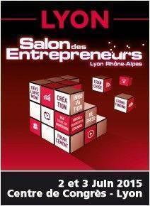 Salon des entrepreneurs lyon 2 et 3 juin 2015 for Salon emploi lyon